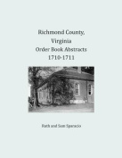 Richmond County, Virginia Order Book Abstracts 1710-1711