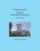 Orange County, Virginia Order Book Abstracts 1757-1759