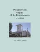 Orange County, Virginia Order Book Abstracts 1759-1762
