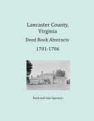 Lancaster County, Virginia Deed Book Abstracts 1701-1706