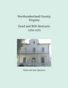 Northumberland County, Virginia Deed and Will Abstracts 1650-1655