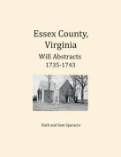 Essex County, Virginia Will Abstracts 1735-1743