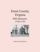 Essex County, Virginia Will Abstracts 1748-1750