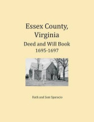 Essex County, Virginia Deed and Will Abstracts 1695-1697