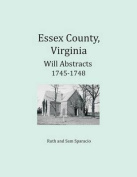 Essex County, Virginia Will Abstracts 1745-1748