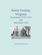 Essex County, Virginia Deed Book 1753-1754 and Will Book 1750