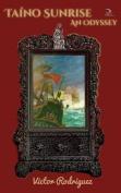 Taino Sunrise: An Odyssey