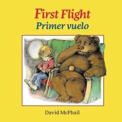 First Flight / Primer Vuelo