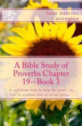 A Bible Study of Proverbs Chapter 19--Book 3