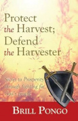 Protect the Harvest; Defend the Harvester