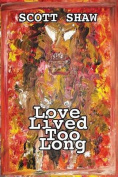 Love Lived Too Long