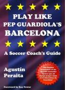 Play Like Pep Guardiola's Barcelona