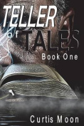 Teller of Tales: Book One