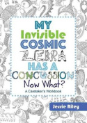 My Invisible Cosmic Zebra Has a Concussion - Now What?