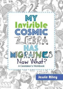 My Invisible Cosmic Zebra Has Migraines - Now What?