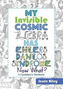 My Invisible Cosmic Zebra Has Ehlers-Danlos Syndrome - Now What?