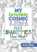 My Invisible Cosmic Zebra Has Diabetes - Now What?