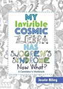 My Invisible Cosmic Zebra Has Sjogren's Syndrome - Now What?