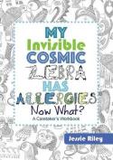 My Invisible Cosmic Zebra Has Allergies - Now What?