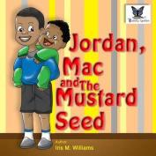 Jordan, Mac and the Mustard Seed