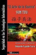 El Arte de La Guerra Sun Tzu Seguridad En Las Tecnologias Informaticas [Spanish]