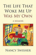 The Life That Woke Me Up Was My Own