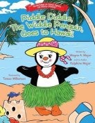 Piddle Diddle, the Widdle Penguin, Goes to Hawaii