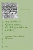 Quatre Acteurs Du Dialogue Islamo-Chretien [FRE]