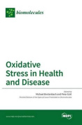 Oxidative Stress in Health and Disease