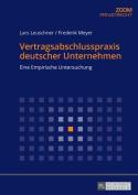Vertragsabschlusspraxis Deutscher Unternehmen [GER]