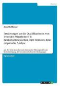 Erwartungen an Die Qualifikationen Von Leitenden Mitarbeitern in Deutsch-Chinesischen Joint-Ventures. Eine Empirische Analyse [GER]