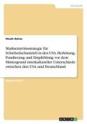 Markteintrittsstrategie Fur Schiebedachantrieb in Den USA. Herleitung, Fundierung Und Empfehlung VOR Dem Hintergrund Interkultureller Unterschiede Zwischen Den USA Und Deutschland [GER]