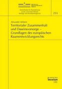 Territorialer Zusammenhalt Und Daseinsvorsorge - Grundlagen Des Europaischen Raumentwicklungsrechts  [GER]