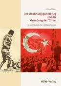 Der Unabhangigkeitskrieg Und Die Grundung Der Turkei 1919-1923 [GER]