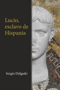 Lucio, Esclavo de Hispania [Spanish]