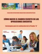 Como Hacer El Examen Escrito En Las Oposiciones Docentes [Spanish]