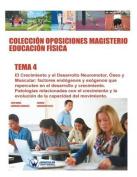 Coleccion Oposiciones Magisterio Educacion Fisica. Tema 4 [Spanish]