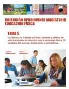 Coleccion Oposiciones Magisterio Educacion Fisica. Tema 5 [Spanish]