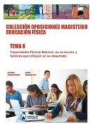 Coleccion Oposiciones Magisterio Educacion Fisica. Tema 6 [Spanish]