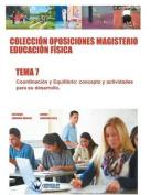 Coleccion Oposiciones Magisterio Educacion Fisica. Tema 7 [Spanish]