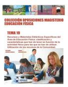 Coleccion Oposiciones Magisterio Educacion Fisica. Tema 19 [Spanish]