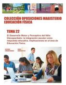 Coleccion Oposiciones Magisterio Educacion Fisica. Tema 22 [Spanish]