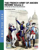 The French Army of Ancien Regime Vol. 2
