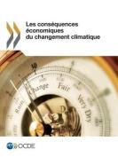 Les Consequences Economiques Du Changement Climatique [FRE]
