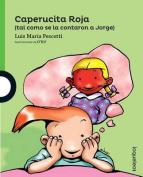 Caperucita Roja (Tal Como Se La Contaron a Jorge)  [Spanish]