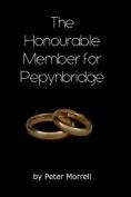 The Honourable Member for Pepynbridge