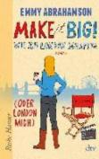Make it Big! Wie Ich London Schaffte