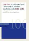 100 Jahre Bundesverband Offentlicher Banken Deutschlands 1916-2016 [GER]