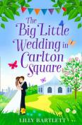 The Big Little Wedding in Carlton Square