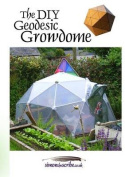 The DIY Geodesic Growdome